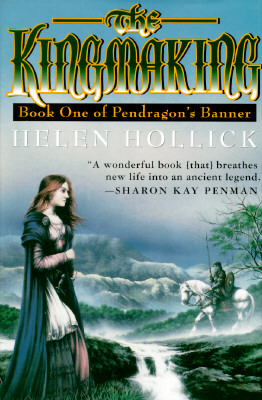 Image for The Kingmaking (Pendragon's Banner Trilogy, Vol 1)