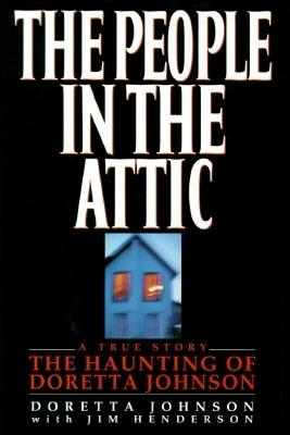 Image for The People in the Attic: The Haunting of Doretta Johnson