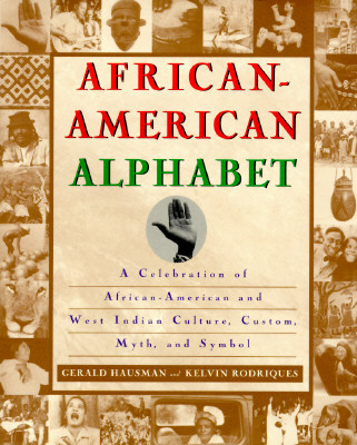 Image for African-American Alphabet: A Celebration of African-American and West Indian Culture, Custom, Myth, and Symbol