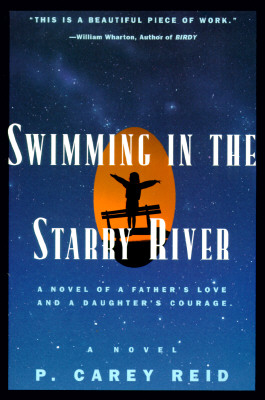 Swimming in the Starry River: A Novel, P. Carey Reid