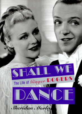 Image for Shall We Dance: The Life of Ginger Rogers