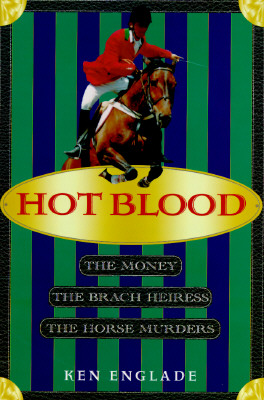Image for Hot Blood  The Money, the Brach Heiress, the Horse Murders