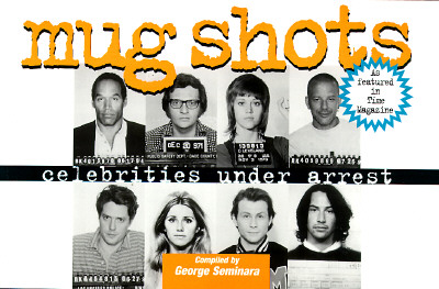 Image for Mug Shots: Celebrities Under Arrest