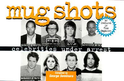 Image for Mug Shots: Celebrities Under Arrest