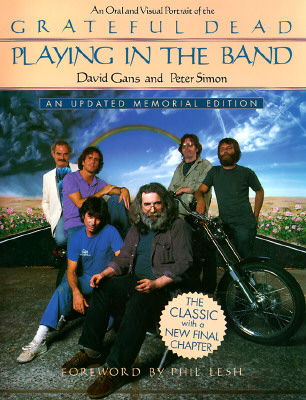 Image for Playing in the Band: An Oral and Visual Portrait of the Grateful Dead