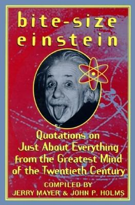 Image for Bite-Size Einstein: Quotations on Just About Everything from the Greatest Mind of the Twentieth Century