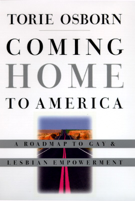 Image for COMING HOME TO AMERICA A ROAD MAP TO GAY & LESBIAN EMPOWERMENT