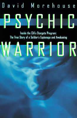 Image for Psychic Warrior: Inside the Cia's Stargate Program The True Story of a Soldier's Espionage and Awakening