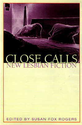 Image for Close Calls: New Lesbian Fiction