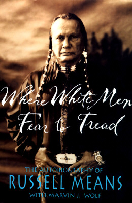 Image for Where White Men Fear to Tread: The Autobiography of Russell Means