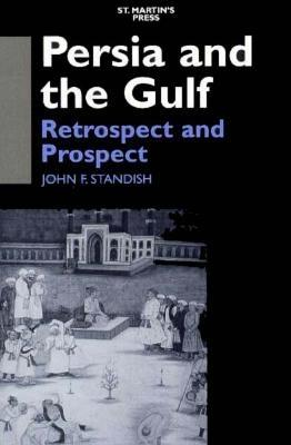 Image for Persia and the Gulf: Retrospect and Prospect