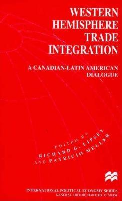 Image for Western Hemisphere Trade Integration: A Canadian-Latin American Dialogue (International Political Economy Series)