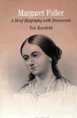 Image for Margaret Fuller: A Brief Biography with Documents (Bedford Series in History and Culture)