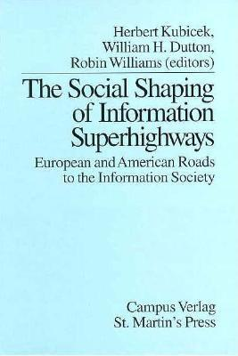 Image for The Social Shaping of Information Superhighways: European and American Roads to the Information Society