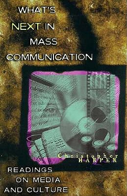 Image for What's Next in Mass Communication: Readings on Media and Culture