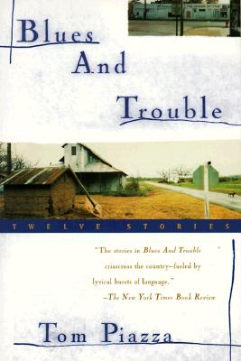 Blues and Trouble: Twelve Stories, Piazza, Tom