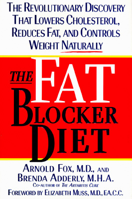 Fat Blocker Diet: The Revolutionary Discovery That Removes Fat Naturally, Fox, Arnold;Adderly, Brenda, M.H.A.