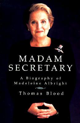 Image for MADAM SECRETARY  A Biography of Madeleine Albright