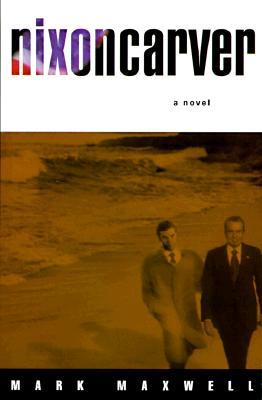 Image for Nixoncarver - A Novel