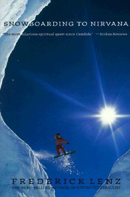 Snowboarding to Nirvana: A Novel, Lenz, Frederick