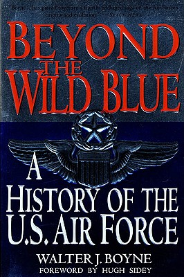 Image for Beyond the Wild Blue: A History of the U.S. Air Force, 1947-1997
