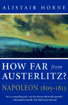 Image for How Far From Austerlitz?: Napoleon 1805-1815