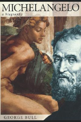 Image for Michelangelo: A Biography