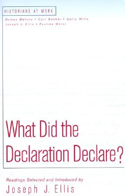 What Did the Declaration Declare? (Historians at Work Series)