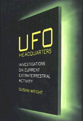 Image for Ufo Headquarters: Investigations on Current Extraterrestrial Activity