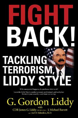 Image for Fight Back: Tackling Terrorism, Liddy Style