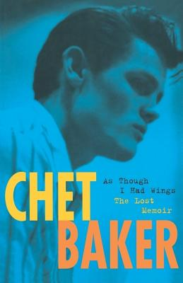 Image for Chet Baker:: As Though I Had Wings