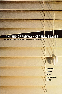 Image for The End of Privacy: The Attack on Personal Rights at Home, at Work, On-Line, and in Court