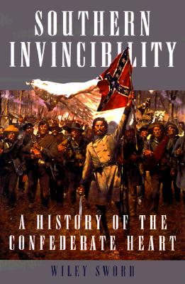 Image for Southern Invincibility: A History of the Confederate Heart