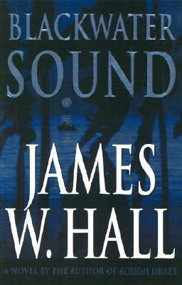 Blackwater Sound: A Novel, James W. Hall
