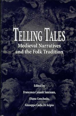 Image for Telling Tales: Medieval Narratives and the Folk Tradition (First Edition)