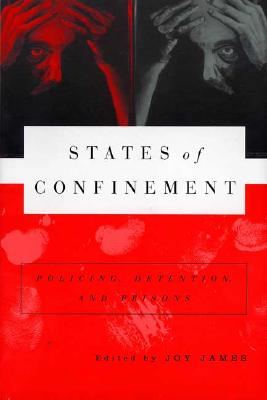 States of Confinement: Policing, Detention, and Prisons, NA, NA; James, Joy