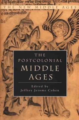 Image for The Postcolonial Middle Ages (New Middle Ages)