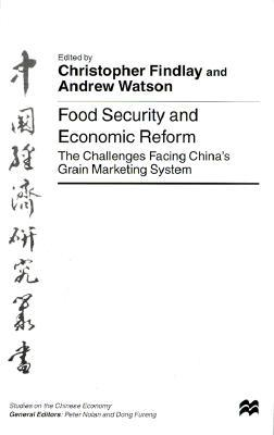 Image for Food Security and Economic Reform: The Challenges Facing China's Grain Marketing System (Studies on the Chinese Economy)
