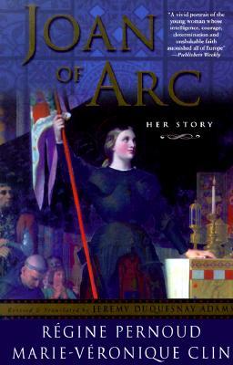 Joan Of Arc, Regine Pernoud and Marie-Veronique Clin