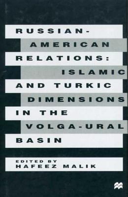 Image for Russian-American Relations: Islamic and Turkic Dimensions in the Volga-Ural Basin