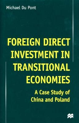 Image for Foreign Direct Investment in Transitional Economies: A Case Study of China and Poland