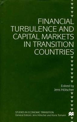 Image for Financial Turbulence and Capital Markets in Transition Countries (Studies in Economic Transition)