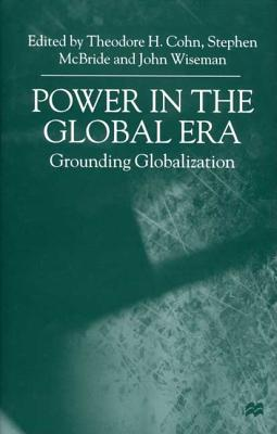 Image for Power in the Global Era: Grounding Globalization