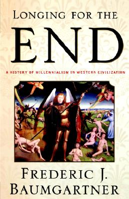 Image for Longing For The End: A History of Millennialism in Western Civilization