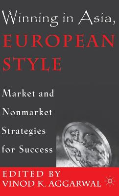 Image for Winning in Asia, European Style: Market and Nonmarket Strategies for Success