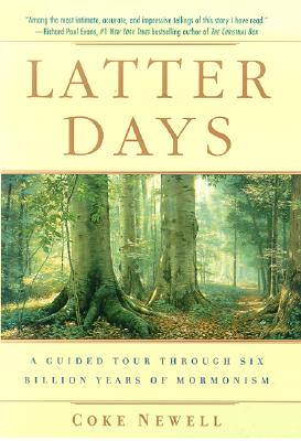 Latter Days: A Guided Tour Through Six Billion Years of Mormonism, CLAYTON COREY NEWELL