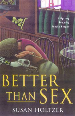 Image for Better Than Sex: A Mystery Featuring Anneke Haagen