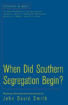 When Did Southern Segregation Begin?, John David Smith