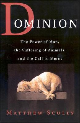 Image for Dominion: The Power of Man, the Suffering of Animals, and the Call to Mercy