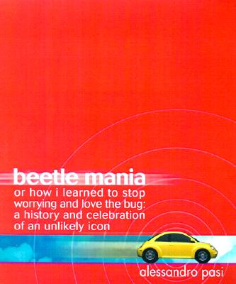 Image for BEETLE MANIA OR  HOW I LEARNED TO STOP W